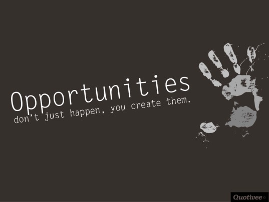 quotivee_1024x768_0005_opportunities-dont-just-happen-you-create-them